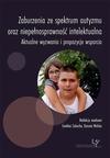 Zaburzenia ze spektrum autyzmu oraz niepełnosprawność intelektualna. Aktualne wyzwania i propozycje wsparcia