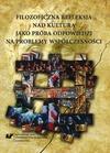 Filozoficzna refleksja nad kulturą jako próba odpowiedzi na problemy współczesności - 15 Filozoficzne podstawy teorii cywilizacji i kultury Feliksa Konecznego