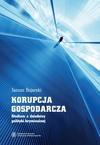 Korupcja gospodarcza. Studium z dziedziny polityki kryminalnej