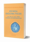 Rycheza Królowa Polski Studium historiograficzne ok. 995-21 marca 1063
