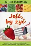 Jeść, by żyć zdrowo!