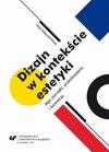 Dizajn w kontekście estetyki. Jego początki, przeobrażenia i konotacje - 02 Użytek ze sztuki – Bauhaus i De Stijl