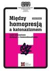 Między homopresją a katonazizmem