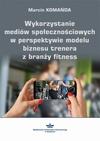 Wykorzystanie mediów społecznościowych w perspektywie modelu biznesu trenera z branży fitness