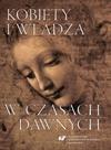 Kobiety i władza w czasach dawnych - 05 Kobieta rzymska, kobieta bizantyńska — co studia klasyczne mogą zaoferować dzisiejszym gender studies?