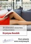 Rozbierz bohatera literackiego. Kurs pisania scen erotycznych