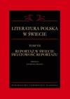 Literatura polska w świecie. T. 7: Reportaż w świecie światowość reportażu