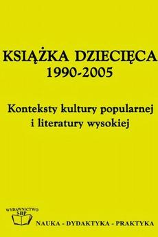 Książka dziecięca 1990-2005: konteksty kultury popularnej i literatury wysokiej