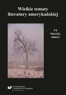Wielkie tematy literatury amerykańskiej. T. 6: Starość, śmierć - 02 O starości w opowiadaniach Ernesta Hemingwaya i malarstwie Edwarda Hoppera