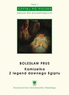 """Czytaj po polsku. T. 1: Bolesław Prus: """"Kamizelka"""", """"Z legend dawnego Egiptu"""". Wyd. 3."""