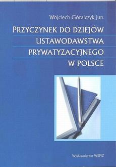 Przyczynek do dziejów ustawodawstwa prywatyzacyjnego w Polsce