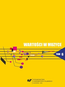 Wartości w muzyce. T. 6: Muzyka współczesna - teatr - media - 14 Ryszard Gabryś — twórczość kompozytorska a asocjacje z ziemią cieszyńską