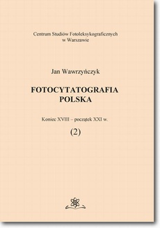 Fotocytatografia polska (2). Koniec XVIII - początek XXI w.