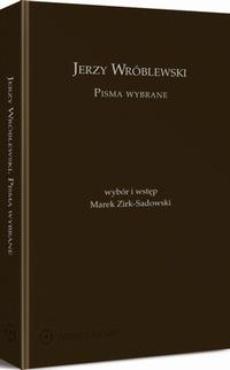 Jerzy Wróblewski. Pisma wybrane