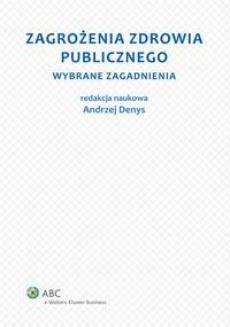 Zagrożenia zdrowia publicznego. Część 1. Wybrane zagadnienia