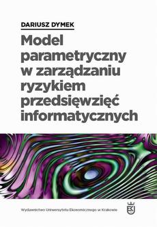 Model parametryczny w zarządzaniu ryzykiem przedsięwzięć informatycznych