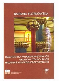 Diagnostyka wysokonapięciowych układów izolacyjnych urządzeń elektroenergetycznych. Wydanie 2, poprawione, uzupełnione.