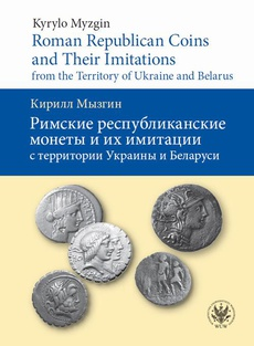 Roman Republican Coins and Their Imitations from the Territory of Ukraine and Belarus