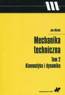Mechanika techniczna Tom 2