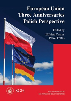 European Union. Three Anniversaries. Polish Perspective