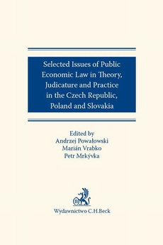 Selected issues of Public Economic Law in Theory Judicature and Practice in Czech Republic Poland and Slovakia
