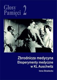 Głosy Pamięci 2. Eksperymenty medyczne w KL Auschwitz