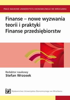 Finanse - nowe wyzwania teorii i praktyki. Finanse przedsiębiorstw