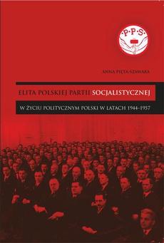 Elita Polskiej Partii Socjalistycznej w życiu politycznym Polski w latach 1944–1957