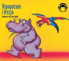 Hipopotam i frezja Opowieści dla starszakow - część 2