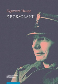 Z Roksolanii. Opowiadania, eseje, reportaże, publicystyka, warianty, fragmenty (1935–1975)