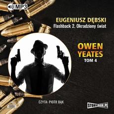 Owen Yeates tom 4 Flashback 2 Okradziony świat