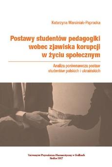Postawy studentów pedagogiki wobec zjawiska korupcji w życiu społecznym. Analiza porównawcza postaw studentów polskich i ukraińskich