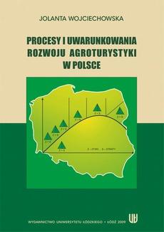 Procesy i uwarunkowania rozwoju agroturystyki w Polsce