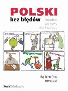 Polski bez błędów - poradnik językowy dla każdego