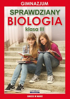 Sprawdziany. Biologia. Gimnazjum. Klasa III