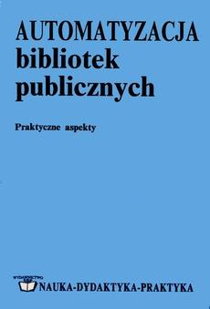 Automatyzacja bibliotek publicznych: praktyczne aspekty