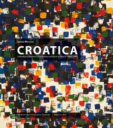 Croatica - Cz 1 – Zakończenie, Bibliografia źródeł cytowanych w części 1, Cz 2 – Bibliografia przekładów książek, Bibliografia przekładów w czasopismach