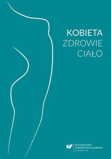 Kobieta - zdrowie - ciało - 06 Postrzeganie swojego ciała przez kobiety niepełnosprawne intelektualnie w stopniu lekkim