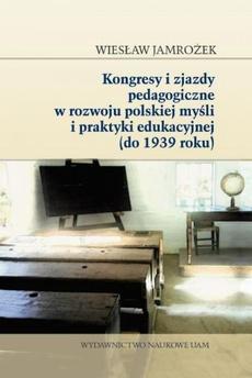 Kongresy i zjazdy pedagogiczne w rozwoju polskiej myśli i praktyki edukacyjnej (do 1939 roku)