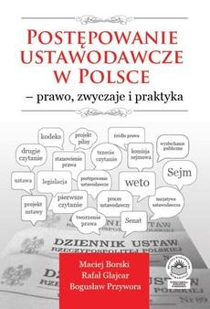 Postępowanie ustawodawcze w Polsce – prawo, zwyczaje i praktyka