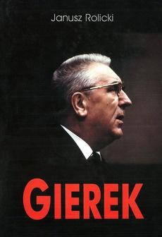 Edward Gierek. Życie i narodziny legendy