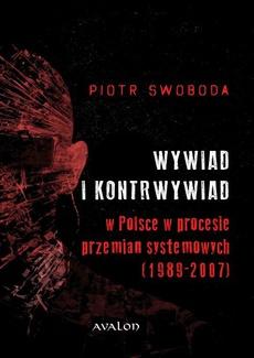 Wywiad i kontrwywiad w Polsce w procesie przemian systemowych (1989-2007)