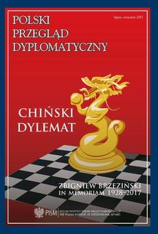 Polski Przegląd Dyplomatyczny 3/2017 - Chiński dylemat polskiej polityki zagranicznej - Dominik Mierzejewski