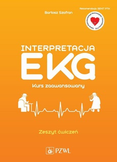 Interpretacja EKG. Kurs zaawansowany. Zeszyt ćwiczeń