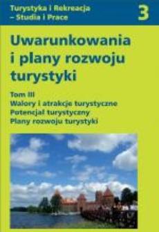 Uwarunkowania i plany rozwoju turystyki Tom III
