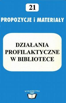 Działania profilaktyczne w bibliotece: wskazówki metodyczne