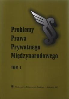 """""""Problemy Prawa Prywatnego Międzynarodowego"""". T. 1"""