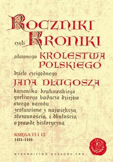 Roczniki czyli Kroniki sławnego Królestwa Polskiego. Księga XI i Księga XII, 1431-1444