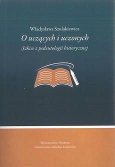 O uczących i uczonych. Szkice z pedeutologii historycznej