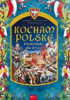 Kocham Polskę. Elementarz dla dzieci